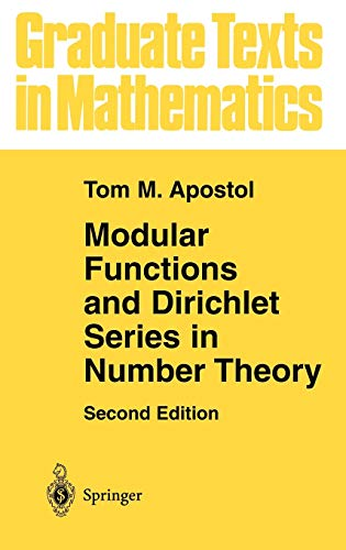 Modular Functions and Dirichlet Series in Number Theory (Graduate Texts in Mathematics (41), Band 41)