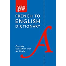 Collins French to English (One Way) Dictionary Gem Edition: A portable, up-to-date French dictionary (Collins Gem) (French Edition)