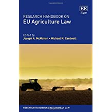 Research Handbook on EU Agriculture Law (Research Handbooks in European Law)