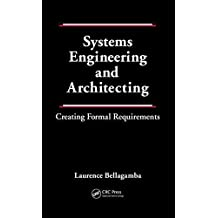 [(Systems Engineering and Architecting : Creating Formal Requirements)] [By (author) Laurence Bellagamba] published on (April, 2012)