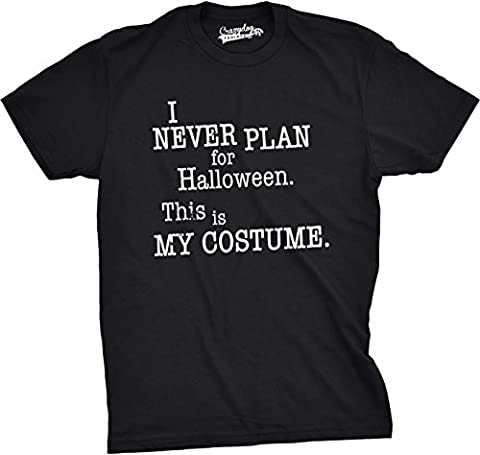 Crazy Dog TShirts - Mens I Never Plan For Halloween This Is My Costume Funny Fall T shirt (Black) XL -