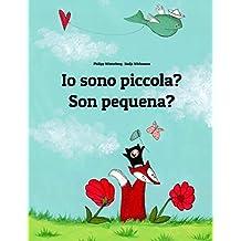 Io sono piccola? Son pequena?: Libro illustrato per bambini: italiano-gallego (Edizione bilingue)