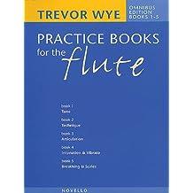Trevor Wye's Practice Books for the Flute: Omnibus Edition Books 1-5: Omnibus Books 1 to 5