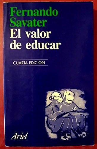El Valor De Educar por Fernando Savater