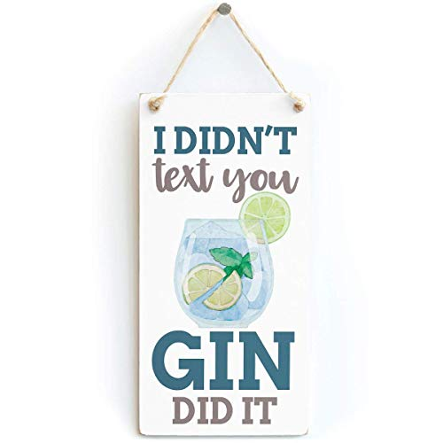 Shimeier I Didn\'t Text You Gin Did It Funny Gin and Tonic Retro Vintage Wood Sign Coffee House Business Dining Room Pub 12.5 cm x 25 cm