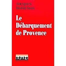 Le débarquement de Provence (Document)