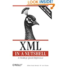 XML in a Nutshell: A Desktop Quick Reference (In a Nutshell (O'Reilly))