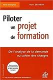 Piloter un projet de formation : De l'analyse de la demande au cahier des charges...