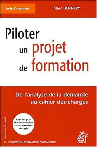 Piloter Un Projet De Formation - Piloter un projet de formation : De