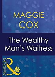 The Wealthy Man's Waitress (Mills & Boon Modern) (Mistress to a Millionaire, Book 15)