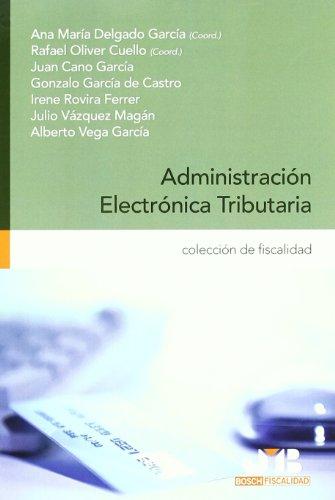 Administración Electrónica Tributaria. (Colección de Fiscalidad)
