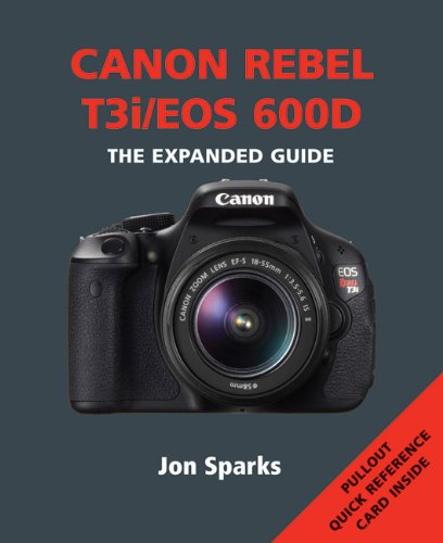 Canon Rebel T3i / EOS 600d (Expanded Guide) - Eos Rebel Digital T3i Canon