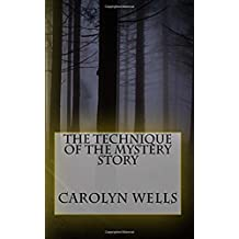 The Technique of the Mystery Story [First edition] (Annotated) (English Edition)