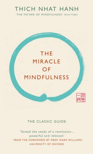 The Miracle of Mindfulness (Gift edition): The classic guide by the world's most revered master by Thich Nhat Hanh (2015-08-06)