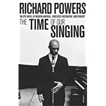 Time Of Our Singing by Powers, Richard (2004) Paperback