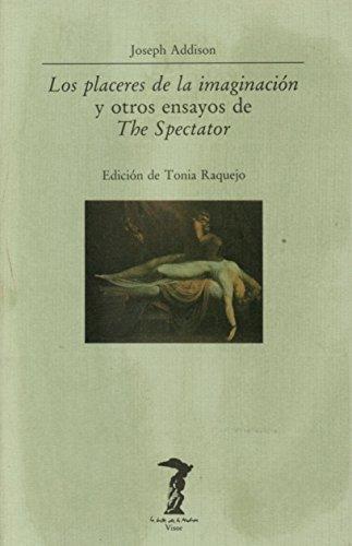Los placeres de la imaginación y otros ensayos de The Spectator (La balsa de la Medusa) por Joseph Addison
