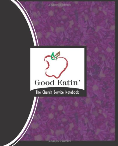 Good Eatin': The Church Service Notebook: Volume 4