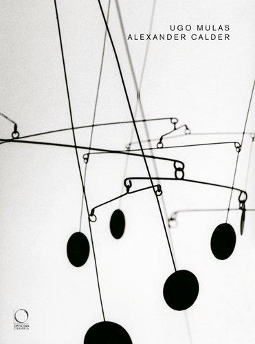Ugo Mulas / Alexander Calder par Giulio Carlo Argan