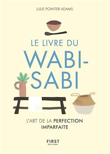Le Livre du wabi-sabi - L'art du parfaitement imparfait par Julie POINTER ADAMS