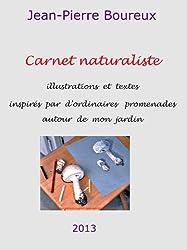Carnet naturaliste, illustrations et textes inspirés par d'ordinaires promenades autour de mon jardin