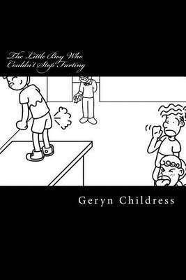 [(Fart Book : The Little Boy Who Couldn't Stop Farting)] [By (author) Geryn Childress] published on (January, 2014)