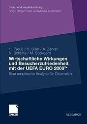 Wirtschaftliche Wirkungen und Besucherzufriedenheit mit der UEFA EURO 2008TM: Eine empirische Analyse für Österreich