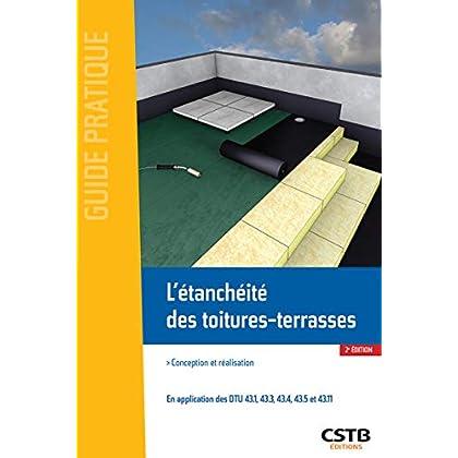 L'étanchéité des toitures-terrasses: Conception et réalisation.