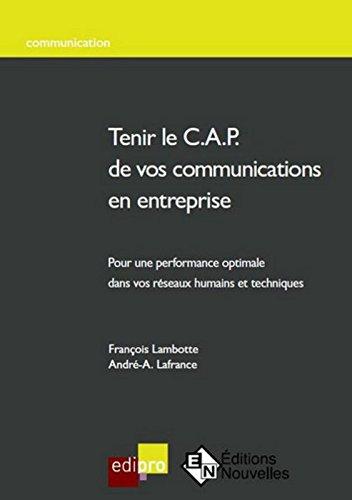 Tenir le C.A.P de vos communications en entreprise par Francois Lambotte