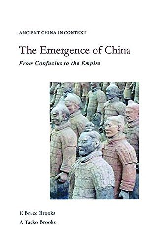 The Emergence of China: From Confucius to the Empire (Ancient China in Context) by E. Bruce Brooks (2010-10-15)