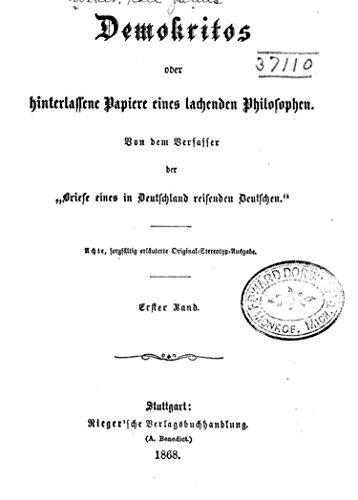 Demokritos oder, Hinterlassene Papiere eines Lachenden Philosophen