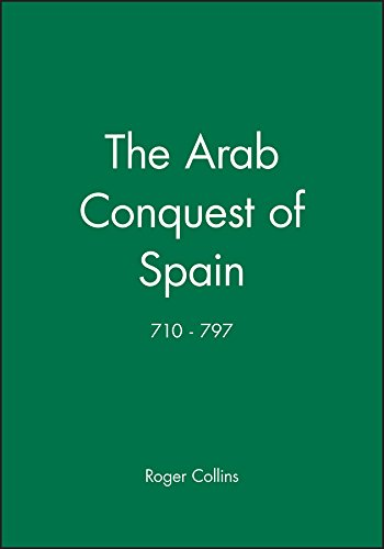 Arab Conquest Spain 710-797 (A History of Spain) por Collins