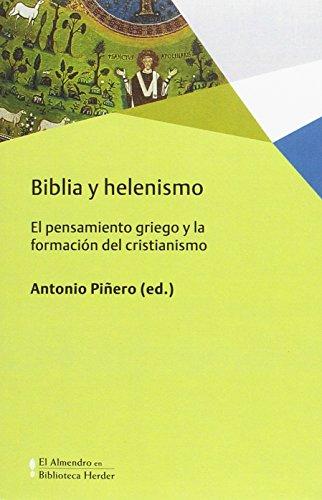 Biblia y helenismo (El Almendro en Biblioteca Herder) por Antonio Piñero