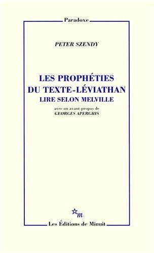 Les prophéties du texte-Léviathan : Lire selon Melville par Peter Szendy