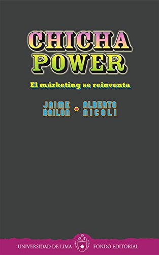 Chicha power: El márketing se reinventa por Jaime Bailón
