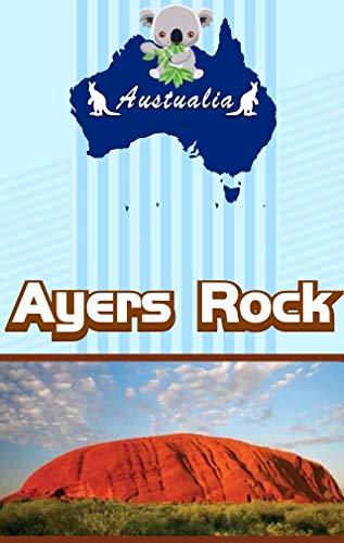 Ayers Rock (Australia's Ayers Rock (English Edition))