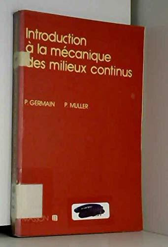 Introduction à la mécanique des milieux continus par Paul Germain, Patrick Muller