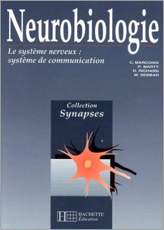 Neurobiologie : Le système nerveux, système de communication de P. Marty (Adapté par),D. Richard ,C. Marconis ( mars 1991 )