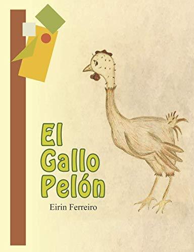 El Gallo Pelón por Eirin Ferreiro