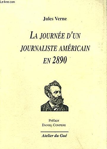 La journée d'un journaliste américain en 2890 par Jules Verne
