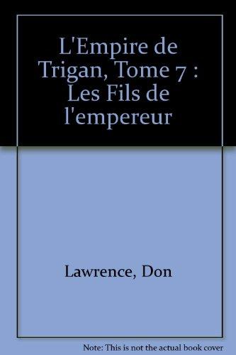 L'Empire de Trigan, Tome 7 : Les Fils de l'empereur
