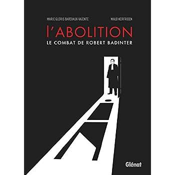 L'abolition - Le combat de Robert Badinter
