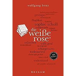 Die Weiße Rose. 100 Seiten (Reclam 100 Seiten)