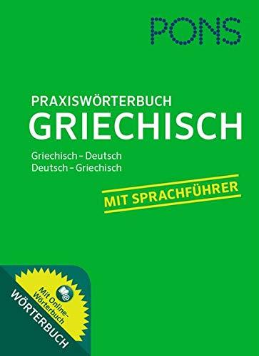 PONS Praxiswörterbuch Griechisch: Griechisch-Deutsch / Deutsch-Griechisch. Mit Sprachführer und Online-Wörterbuch.
