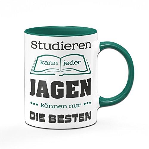 Tasse für Jäger Studieren kann jeder Jagen können nur die Besten Kaffeetasse - Sprüchetasse - Jagd
