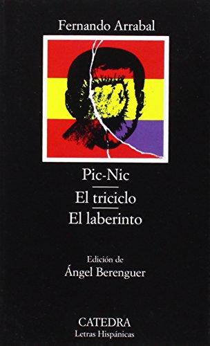 Pic Nic & El Triciclo & El Laberinto / Pic Nic & The Tricycle & The Labyrinth par FERNANDO ARRABAL