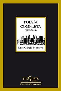 Poesía completa par Luis García Montero