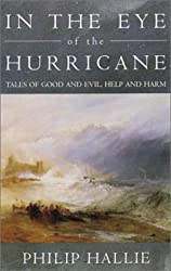 In the Eye of the Hurricane: Tales of Good and Harm by Philip Hallie (2001-07-10)