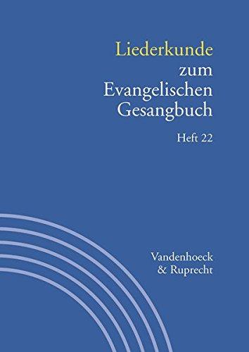 Handbuch zum Evangelischen Gesangbuch / Liederkunde zum Evangelischen Gesangbuch. Heft 22: . Handbuch zum EG 3,22 (Handbuch Zum Evang. Gesangbuch) ... Evangelischen Gesangbuch: Heft 22, Band 3)
