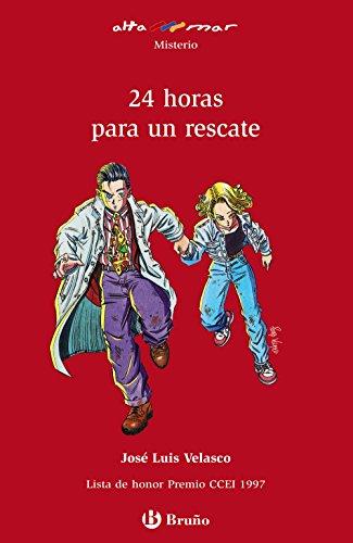 24 horas para un rescate (Castellano - A Partir De 12 Años - Altamar) por José Luis Velasco
