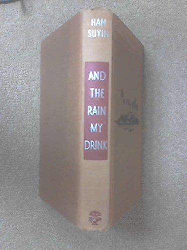 Han Suyin. Et la pluie pour ma soif (And the rain my drink), roman traduit par Daria Olivier